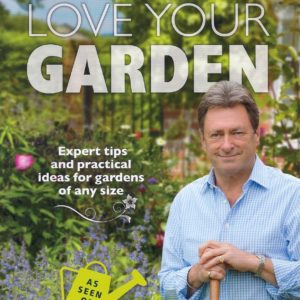 Love Your Garden Alan Titchmarsh